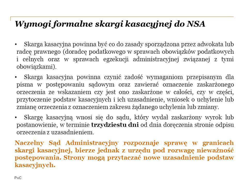 PwC Rozstrzygnięcie NSA Naczelny Sąd Administracyjny oddala skargę kasacyjną, jeżeli nie ma usprawiedliwionych podstaw albo jeżeli zaskarżone orzeczenie mimo błędnego uzasadnienia odpowiada prawu.
