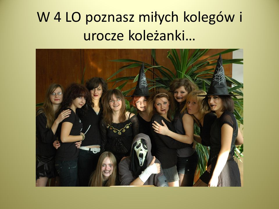 W 4 LO poznasz miłych kolegów i urocze koleżanki…