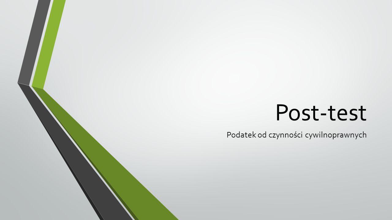 Post-test Podatek od czynności cywilnoprawnych