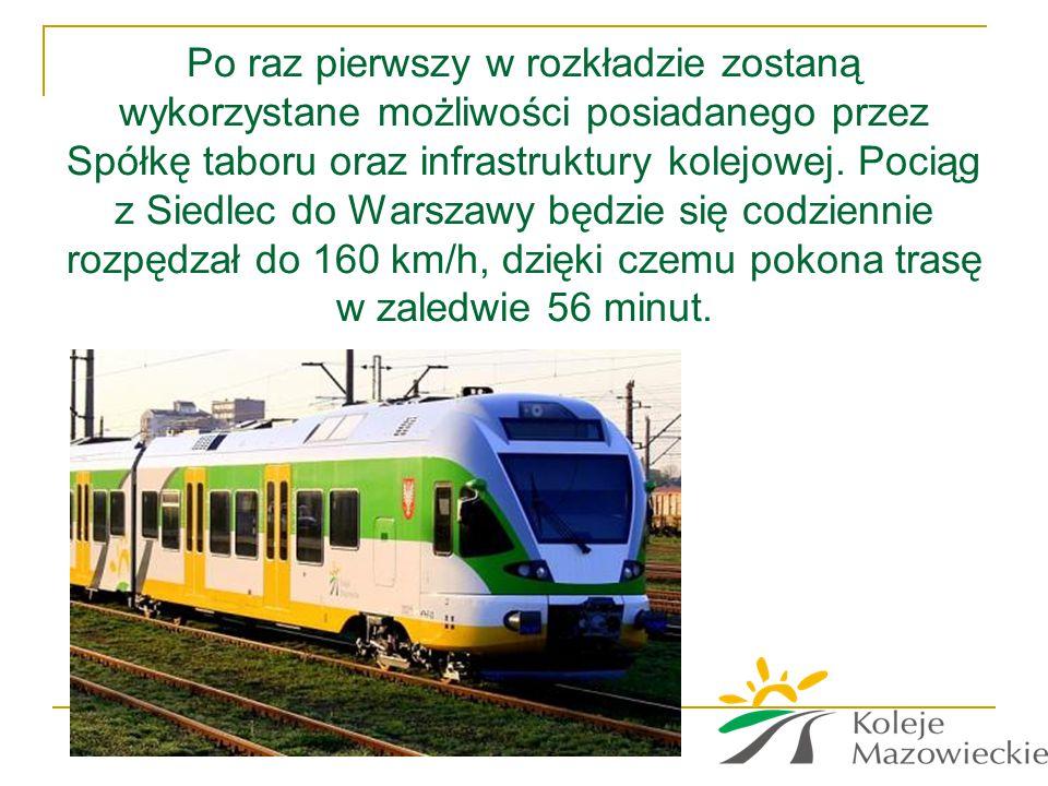 Po raz pierwszy w rozkładzie zostaną wykorzystane możliwości posiadanego przez Spółkę taboru oraz infrastruktury kolejowej. Pociąg z Siedlec do Warsza