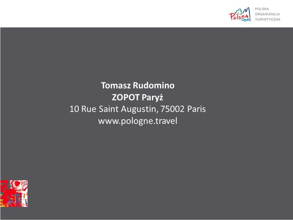 Tomasz Rudomino ZOPOT Paryż 10 Rue Saint Augustin, 75002 Paris www.pologne.travel
