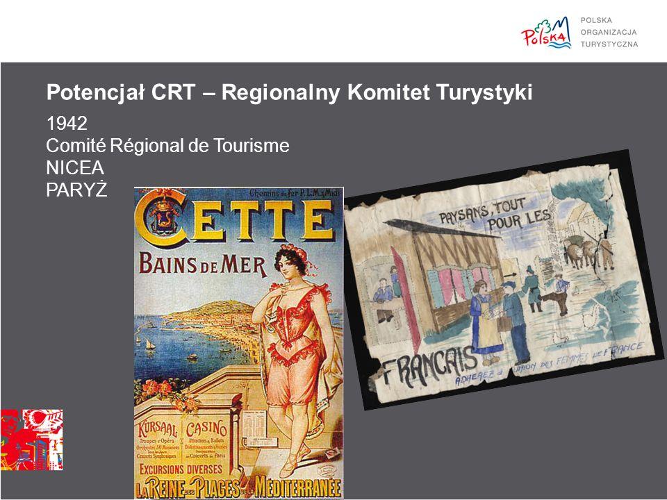 1942 Comité Régional de Tourisme NICEA PARYŻ Potencjał CRT – Regionalny Komitet Turystyki