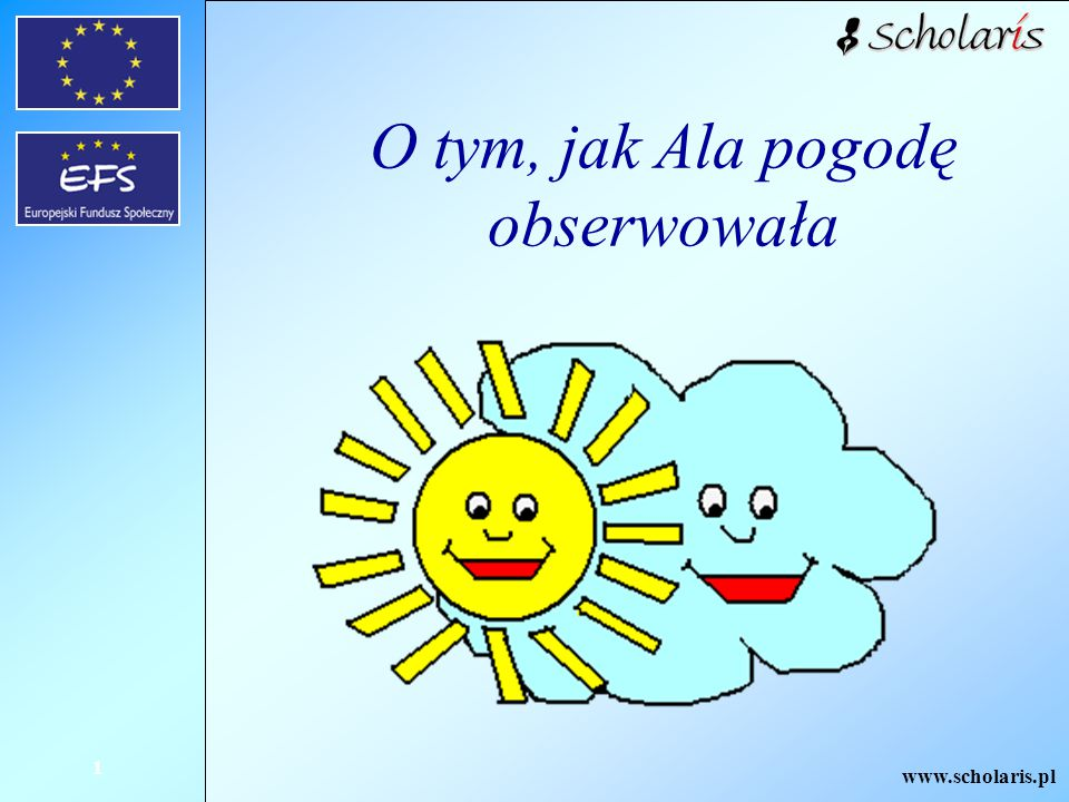 www.scholaris.pl 12 Praca domowa: Przeprowadź przez miesiąc obserwacje pogody.