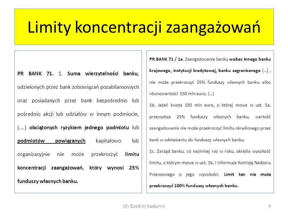 Zakaz praktyk protekcjonistycznych Suma wierzytelności kredytowych ( także z tytułu pożyczek, gwarancji i poręczeń bankowych) wobec: członków zarządu banku, rady nadzorczej, osób zajmujących stanowiska kierownicze w banku........nie może przekroczyć 10% funduszy własnych w banku komercyjnym i państwowym oraz 25% funduszy własnych w banku spółdzielczym Ponadto wprowadzono zakaz uprzywilejowania osób pracujących w banku, z którymi bank może zawrzeć tzw.