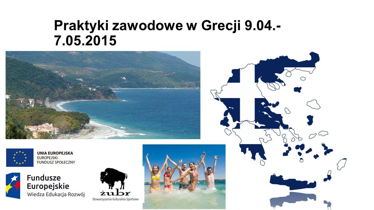 Praktyki zawodowe w Grecji 9.04.- 7.05.2015 Przejazd Grupa I.