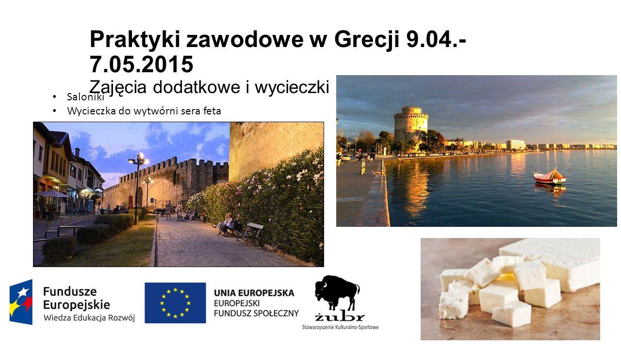 Saloniki Wycieczka do wytwórni sera feta Praktyki zawodowe w Grecji 9.04.- 7.05.2015 Zajęcia dodatkowe i wycieczki
