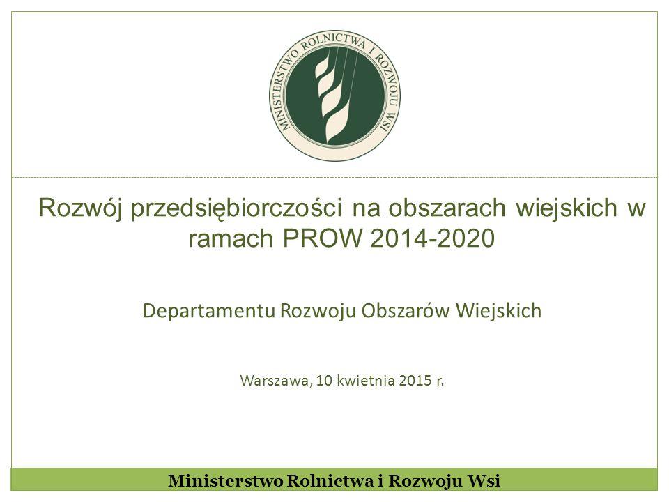 PROW 2007-2013 Łączny budżet ponad 17 mld euro 4 osie priorytetowe 22 działania 19 podmiotów wdrażających ponad milion beneficjentów