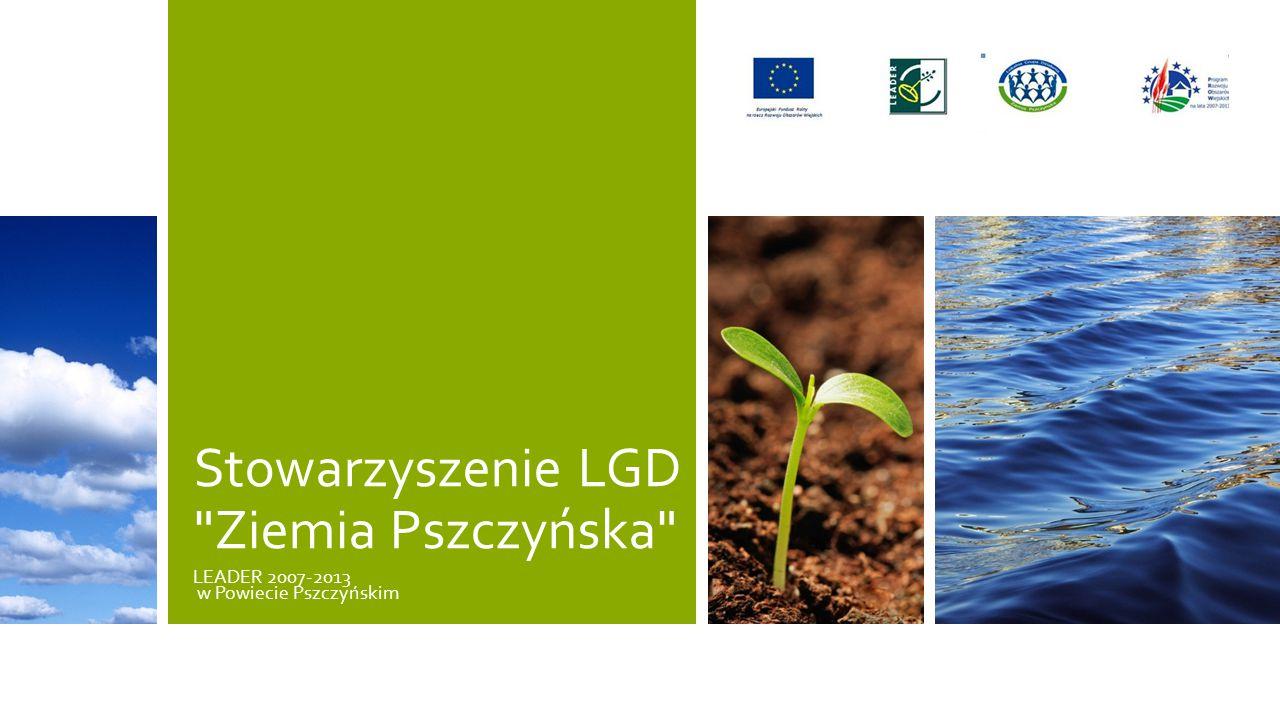 Stowarzyszenie LGD Ziemia Pszczyńska LEADER 2007-2013 w Powiecie Pszczyńskim