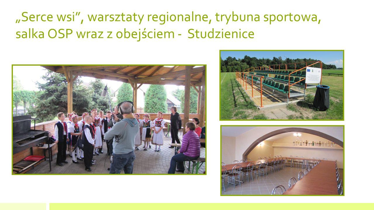 """""""Serce wsi , warsztaty regionalne, trybuna sportowa, salka OSP wraz z obejściem - Studzienice"""