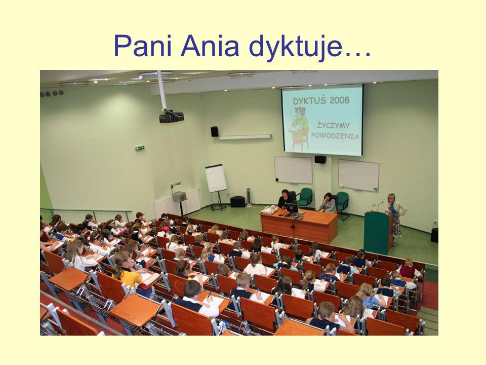 Pani Ania dyktuje…
