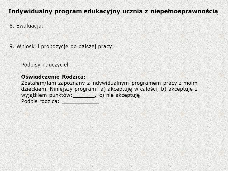Indywidualny program edukacyjny ucznia z niepełnosprawnością 8.