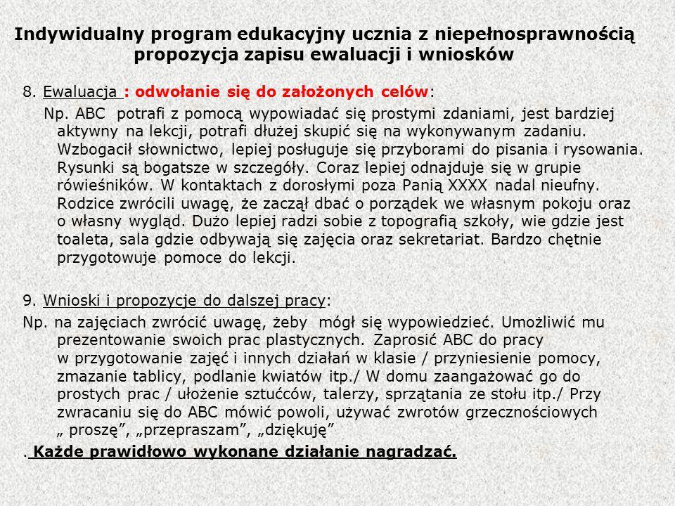 Indywidualny program edukacyjny ucznia z niepełnosprawnością propozycja zapisu ewaluacji i wniosków 8.