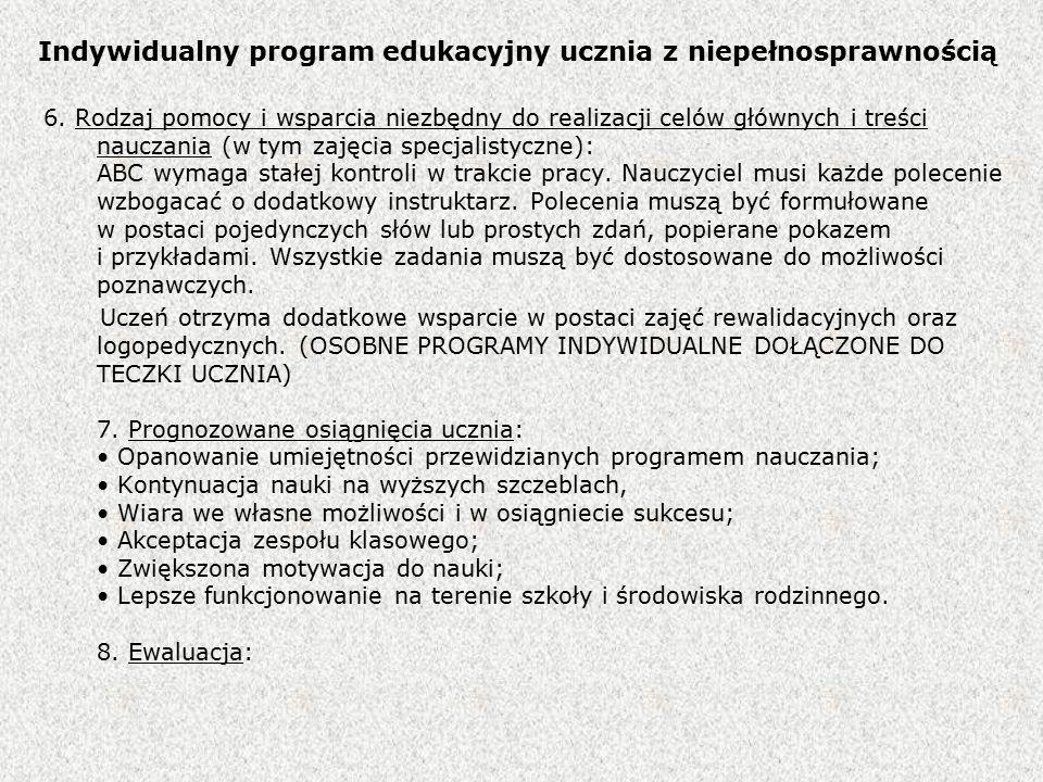 Indywidualny program edukacyjny ucznia z niepełnosprawnością 6.