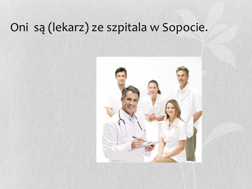 Oni są (lekarz) ze szpitala w Sopocie.