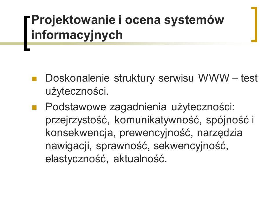 Projektowanie i ocena systemów informacyjnych Doskonalenie struktury serwisu WWW – test użyteczności.