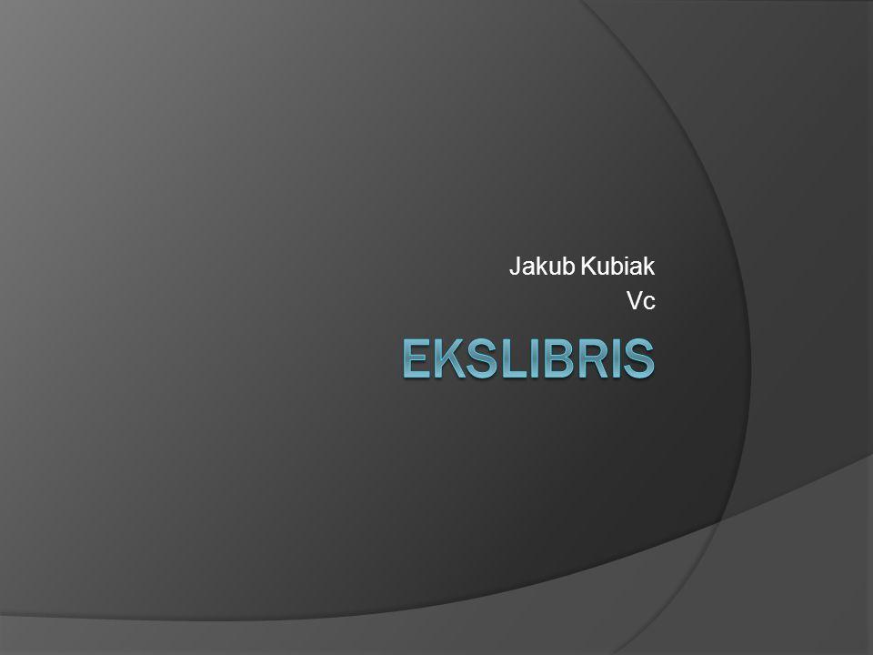 Ekslibris  Ekslibris-znak własnościowy danego egzemplarza, książki najczęściej ozdobny, wykonany w technice graficznej, z imieniem i nazwiskiem właściciela księgozbioru, (lub np.
