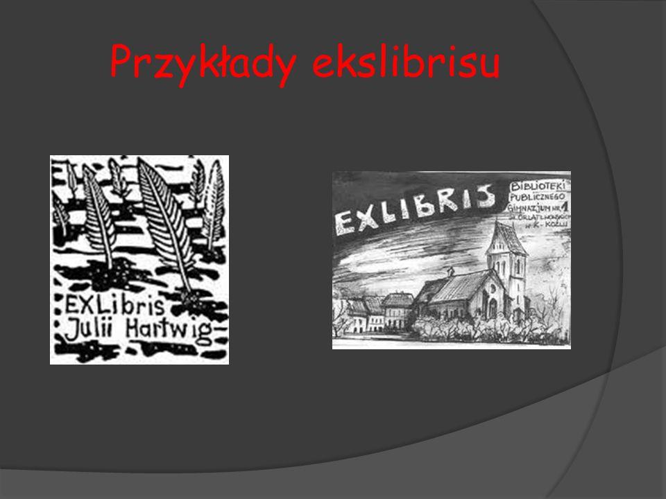 """Co możemy znaleźć na ekslibrisie?  Swoje inicjały  Napis """"ekslibris  Obrazy"""