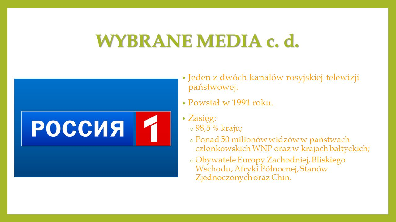 WYBRANE MEDIA c. d. Jeden z dwóch kanałów rosyjskiej telewizji państwowej.