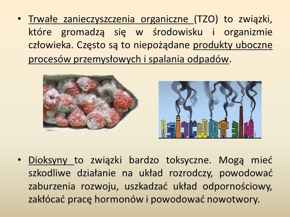 Trwałe zanieczyszczenia organiczne (TZO) to związki, które gromadzą się w środowisku i organizmie człowieka. Często są to niepożądane produkty uboczne