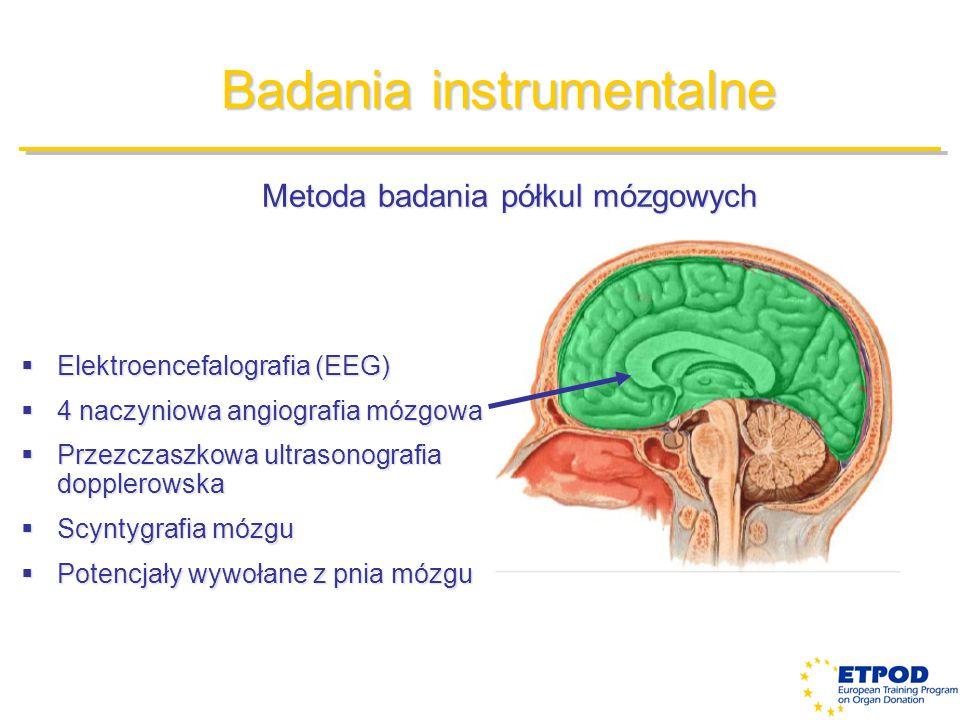 Badania instrumentalne Metoda badania półkul mózgowych  Elektroencefalografia (EEG)  4 naczyniowa angiografia mózgowa  Przezczaszkowa ultrasonograf
