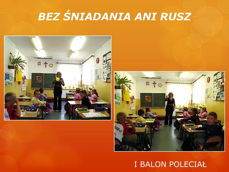 BEZ ŚNIADANIA ANI RUSZ I BALON POLECIAŁ