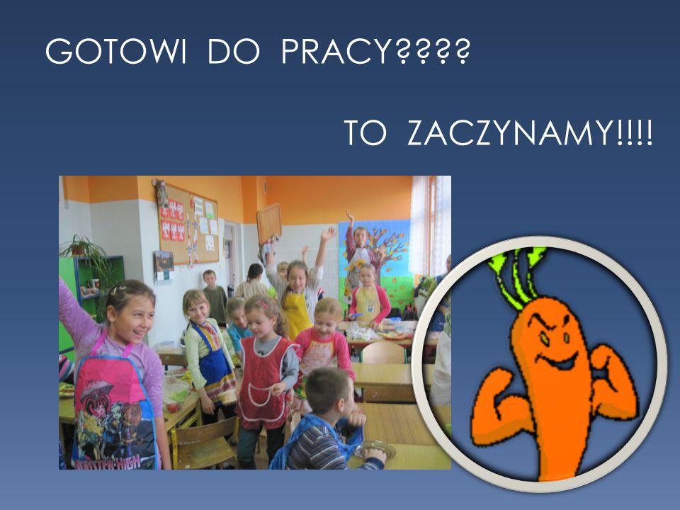 GOTOWI DO PRACY???? TO ZACZYNAMY!!!!