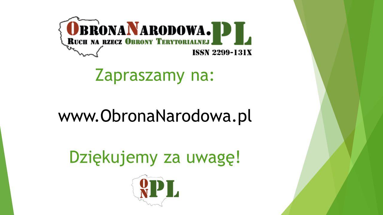 Zapraszamy na: www.ObronaNarodowa.pl Dziękujemy za uwagę!
