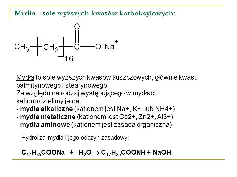 Mydła - sole wyższych kwasów karboksylowych: Mydła to sole wyższych kwasów tłuszczowych, głównie kwasu palmitynowego i stearynowego.