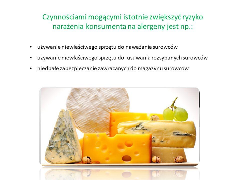 Czynnościami mogącymi istotnie zwiększyć ryzyko narażenia konsumenta na alergeny jest np.: używanie niewłaściwego sprzętu do naważania surowców używanie niewłaściwego sprzętu do usuwania rozsypanych surowców niedbałe zabezpieczanie zawracanych do magazynu surowców