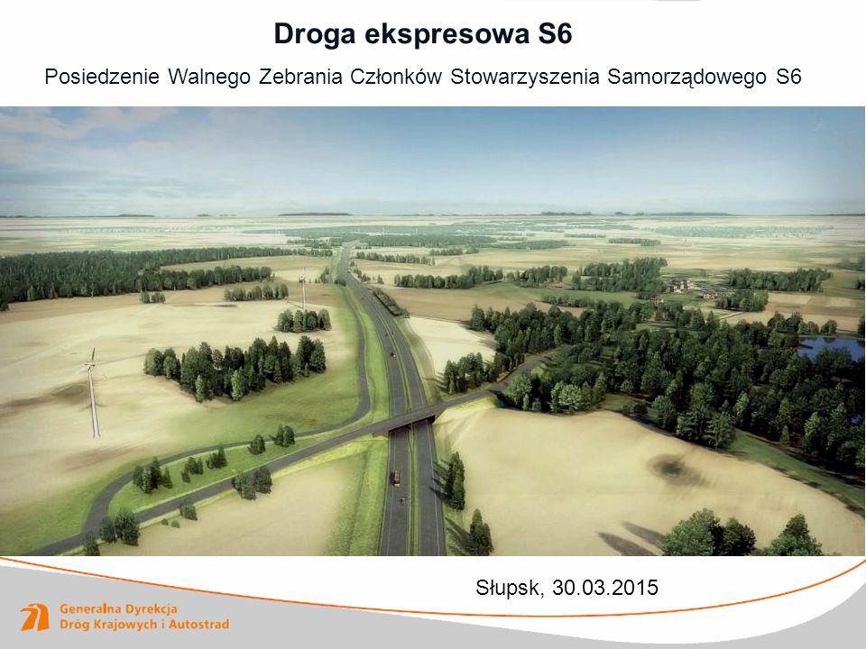 Droga ekspresowa S6 Posiedzenie Walnego Zebrania Członków Stowarzyszenia Samorządowego S6 Słupsk, 30.03.2015