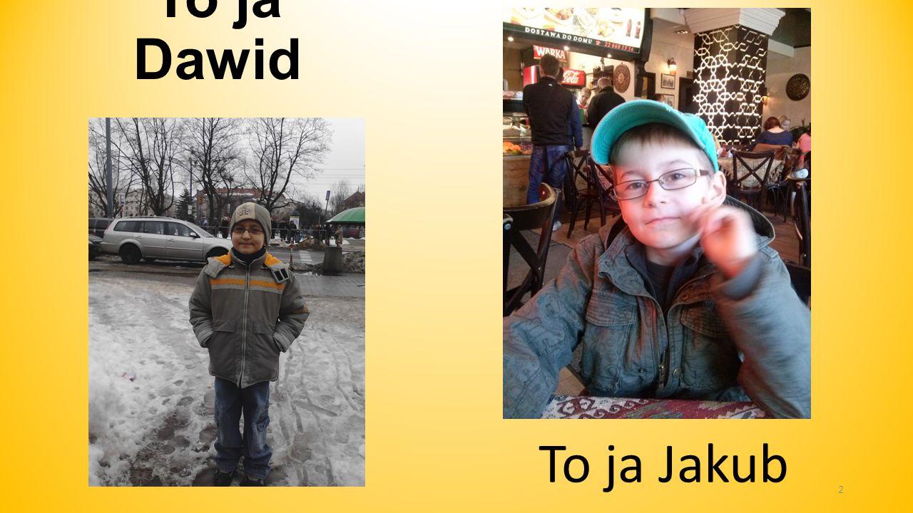 To ja Dawid To ja Jakub 2