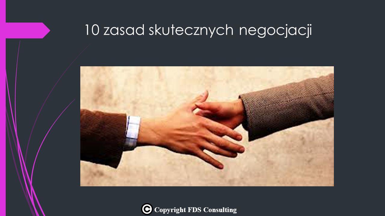 1.Pozytywne nastawienie  Podstawową zasadą przed rozpoczęciem negocjacji jest pozytywny stosunek do strony przeciwnej.