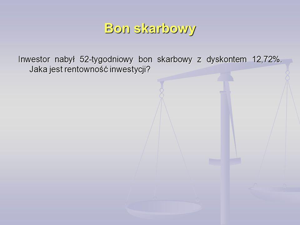 Bon skarbowy Inwestor nabył 52-tygodniowy bon skarbowy z dyskontem 12,72%. Jaka jest rentowność inwestycji?