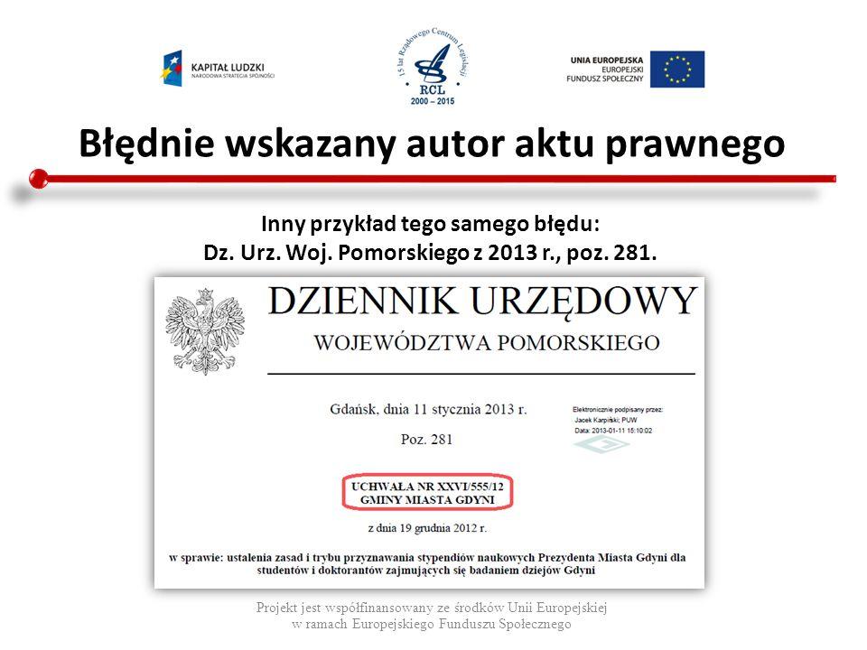 Błędnie wskazany autor aktu prawnego Projekt jest współfinansowany ze środków Unii Europejskiej w ramach Europejskiego Funduszu Społecznego Inny przyk