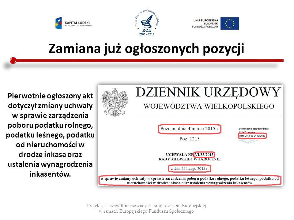 Zamiana już ogłoszonych pozycji Projekt jest współfinansowany ze środków Unii Europejskiej w ramach Europejskiego Funduszu Społecznego Nowy akt dotyczy budżetu Miasta Jarocin.