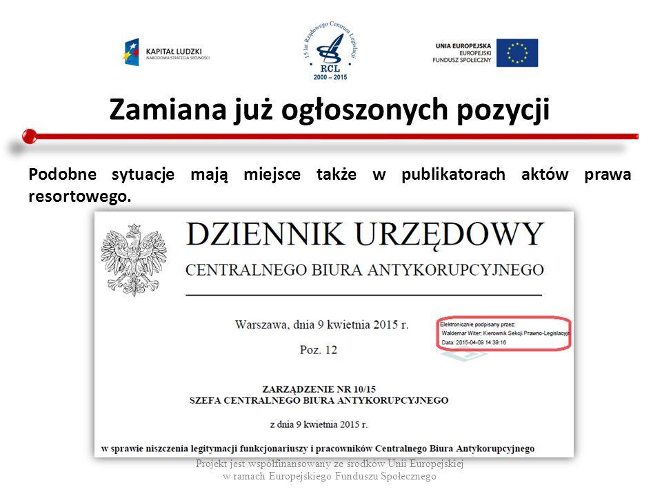 Błędnie opublikowane teksty jednolite Projekt jest współfinansowany ze środków Unii Europejskiej w ramach Europejskiego Funduszu Społecznego Tekst jednolity statutu/regulaminu zamieszczony bezpośrednio w załączniku do obwieszczenia; powinno być wydane obwieszczenie o wydaniu tekstu jednolitego uchwały, gdzie t.j.