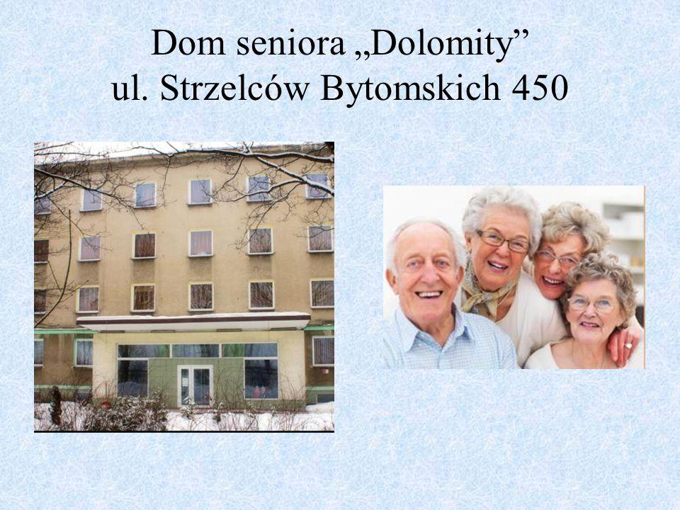 """Dom seniora """"Dolomity ul. Strzelców Bytomskich 450"""