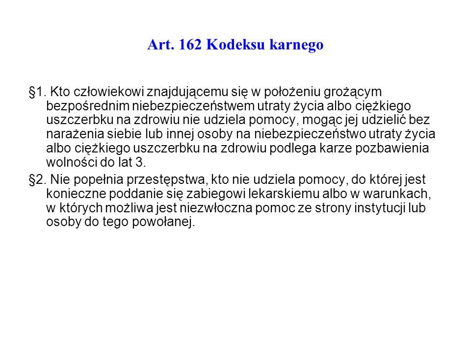 Art.162 Kodeksu karnego § 1.