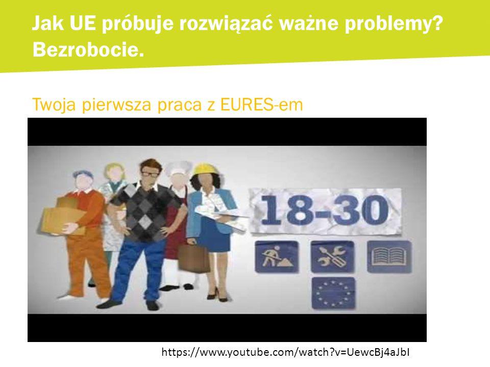 Twoja pierwsza praca z EURES-em Jak UE próbuje rozwiązać ważne problemy.