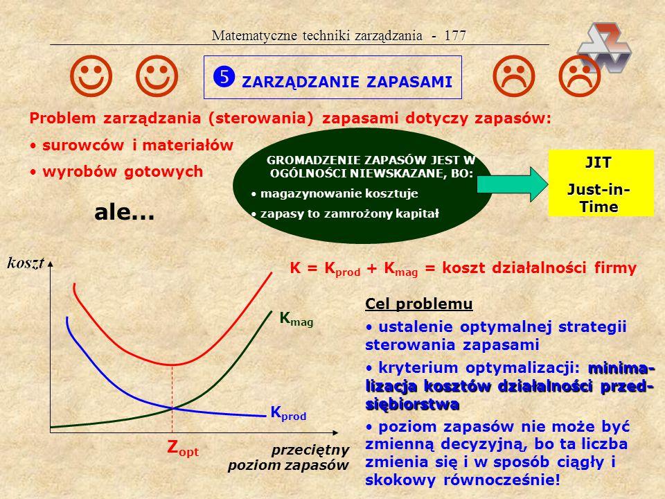 Matematyczne techniki zarządzania - 176 Liczba możliwych rozwiązań (kombinacji): w rozważanym przypadku: (5)(4)(3)(2)(1) = 5.