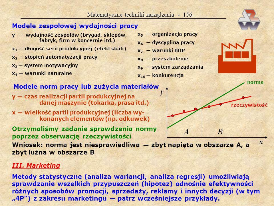 Matematyczne techniki zarządzania - 155 I. Zarządzanie finansami Stosuje się wiele modeli (np.