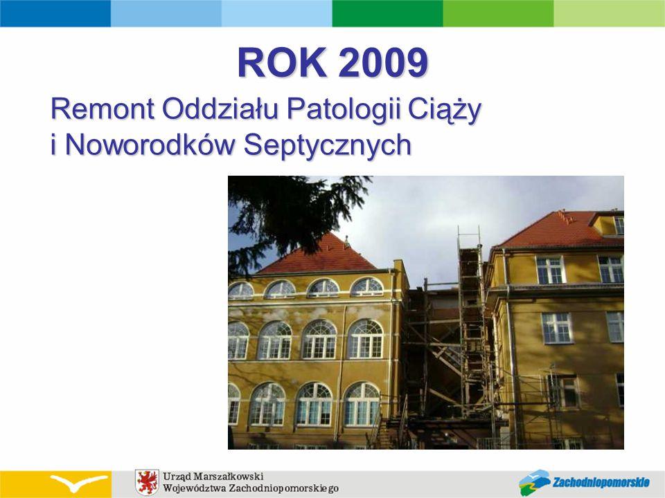 ROK 2009 Remont Oddziału Patologii Ciąży i Noworodków Septycznych