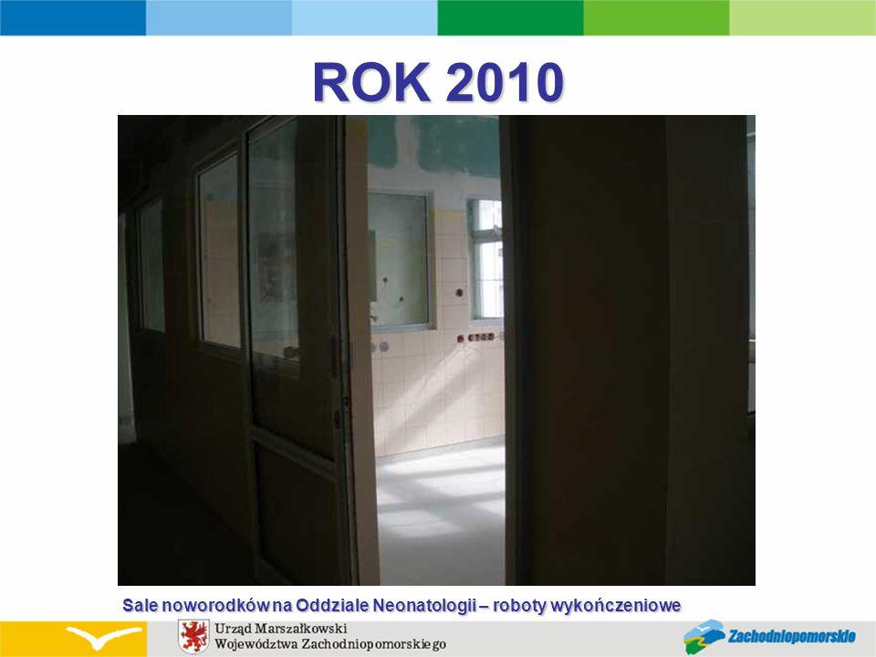 ROK 2010 Sale noworodków na Oddziale Neonatologii – roboty wykończeniowe