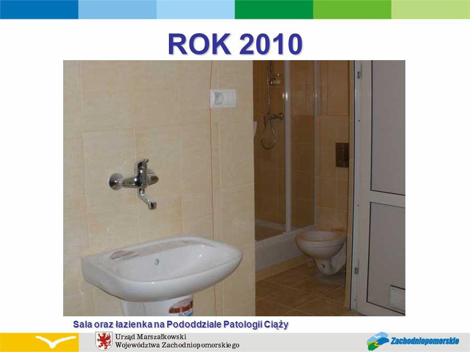 ROK 2010 Sala oraz łazienka na Pododdziale Patologii Ciąży