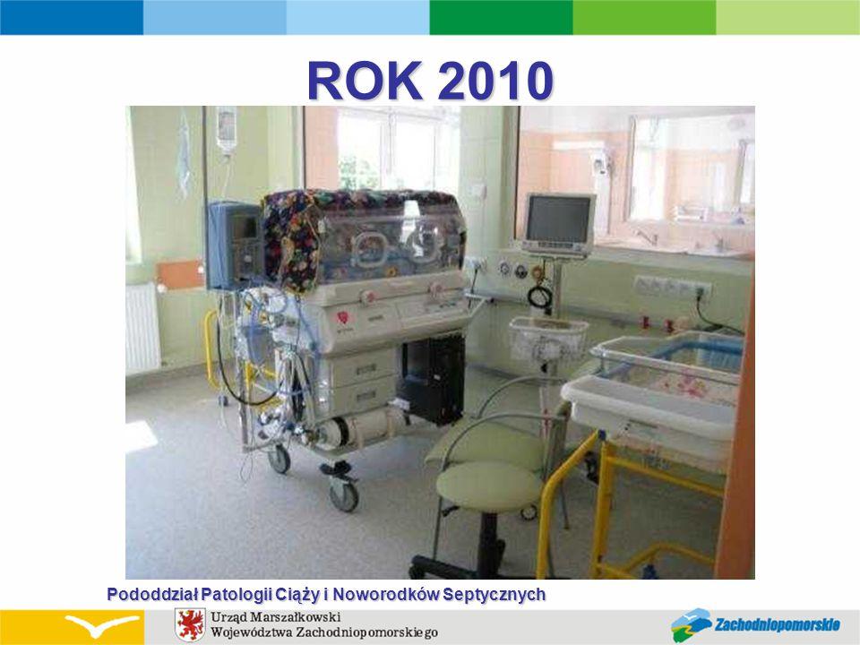ROK 2010 Pododdział Patologii Ciąży i Noworodków Septycznych