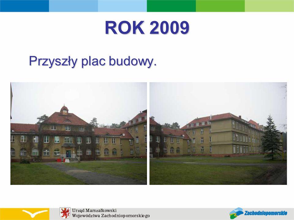 ROK 2009 Przyszły plac budowy.