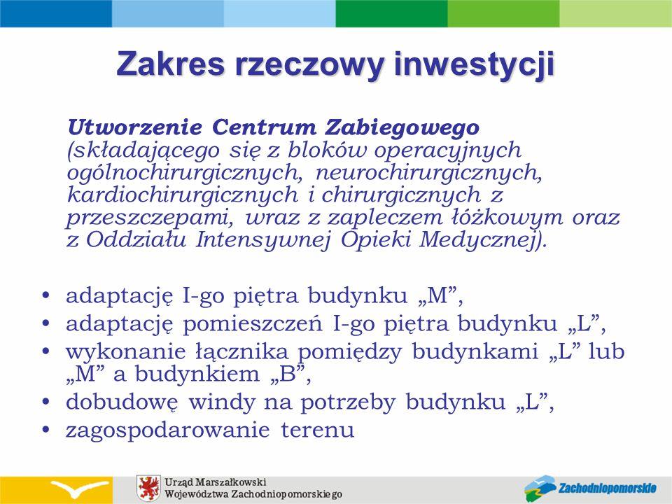 Zakres rzeczowy inwestycji Utworzenie Centrum Zabiegowego (składającego się z bloków operacyjnych ogólnochirurgicznych, neurochirurgicznych, kardiochi