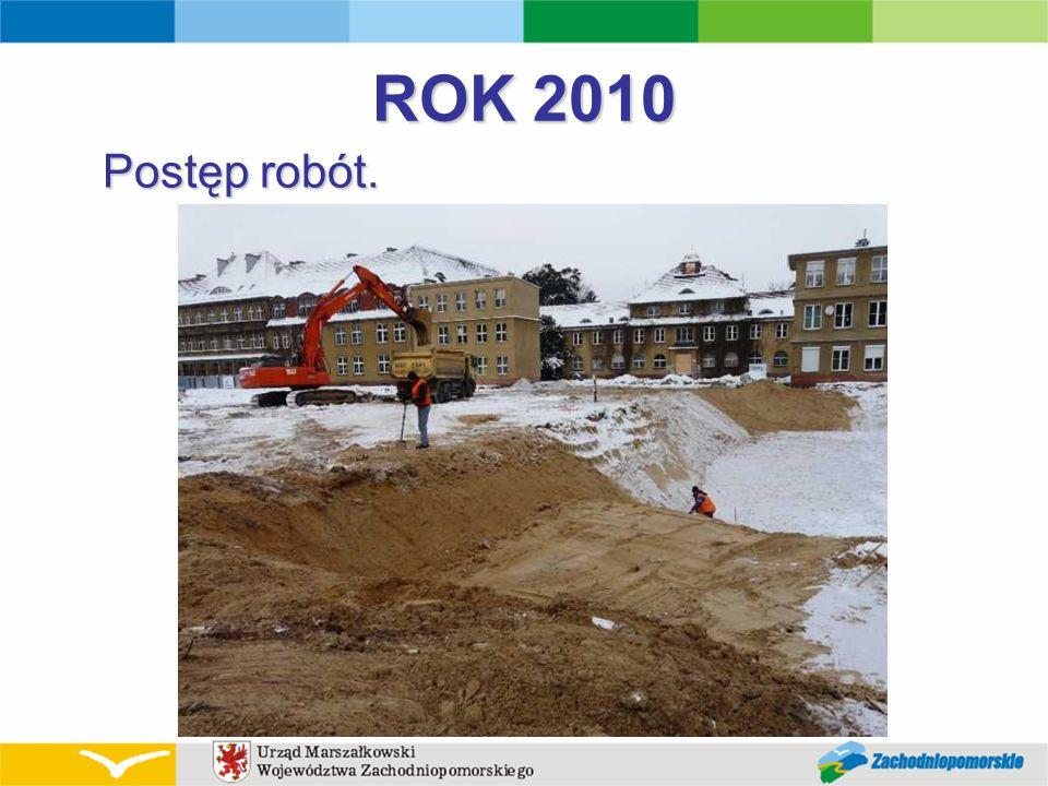 ROK 2010 Postęp robót.