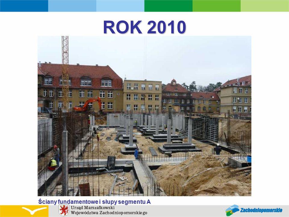 ROK 2010 Ściany fundamentowe i słupy segmentu A