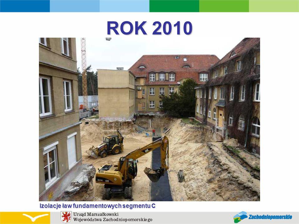 ROK 2010 Izolacje ław fundamentowych segmentu C